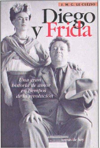 Diego y Frida una gran historia de amor en tiempos de la revolución