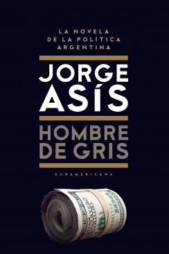 El hombre de gris- Jorge Asis