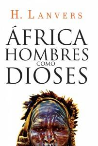 ÁFRICA HOMBRES COMO DIOSES